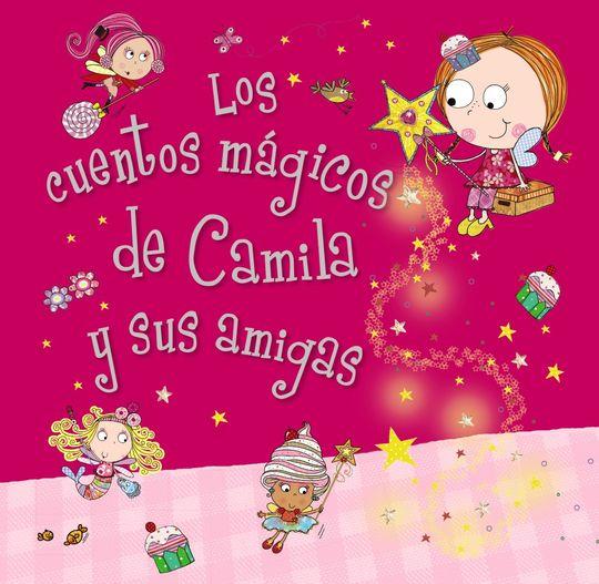 CAMILA, EL HADA DE LOS CUPCAKES. LOS CUENTOS M�GICOS DE CAMILA Y SUS AMIGAS - BUGBIRD, TIM