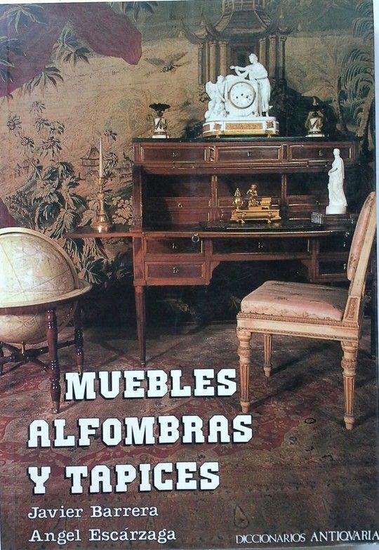 MUEBLES, ALFOMBRAS Y TAPICES - BARRERA, JAVIER; ESC�RZAGA, ANGEL