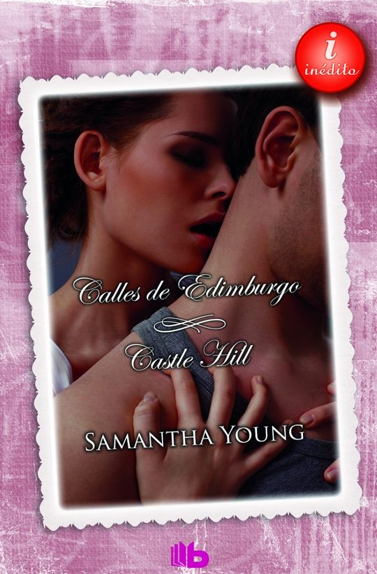 CALLES DE EDIMBURGO + CASTLE HILL - YOUNG, SAMANTHA