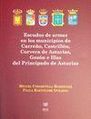 ESCUDOS ARMAS MUNICIPIOS D CARREÑO CASTRILLON, CORVERA ASTURIAS GOZON E ILLAS D PRINCIPADO ASTURIAS
