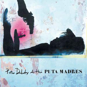 PETE DOHERTY & THE PUTA MADRES (DISCO VINILO)