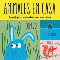 ANIMALES EN CASA - EMPAREJA 27 ANIMALES CON SUS CASAS