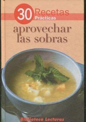 APROVECHAR LAS SOBRAS
