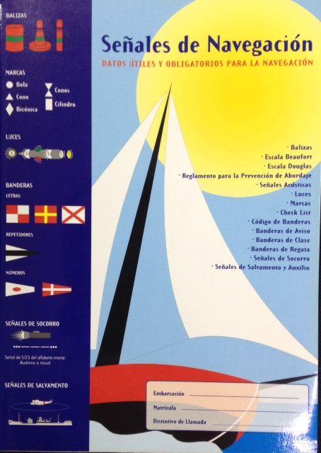 SEÑALES DE NAVEGACIÓN. DATOS ÚTILES Y OBLIGATORIAS PARA LA NAVEGACIÓN ED. 2004