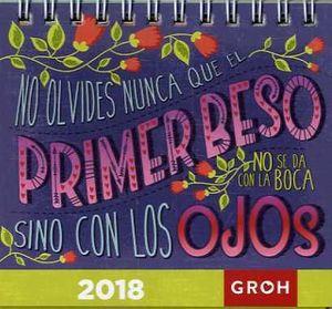 MINICALENDARIO GROH 2018 NO OLVIDES NUNCA QUE EL PRIMER BESO ...