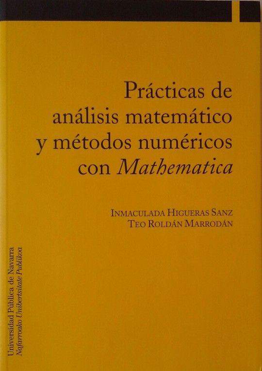 PRÁCTICAS DE ANÁLISIS MATEMÁTICO Y MÉTODOS NUMÉRICOS CON MATHEMATICA