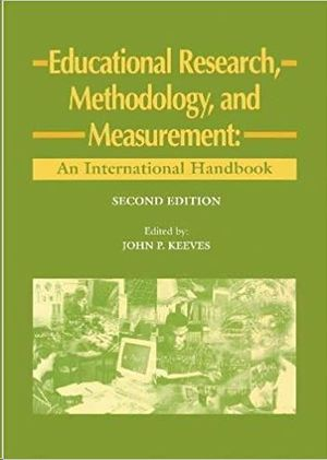 EDUCATIONAL RESEARCH, METHODOLOGY AND MEASUREMENT: AN INTERNATIONAL HANDBOOK
