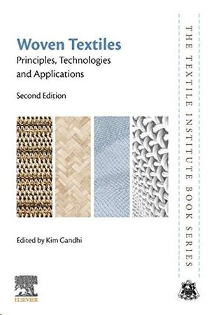 WOVEN TEXTILES. PRINCIPLES, TECHNOLOGIES AND APPLICATIONS. 2ND ED.