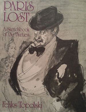 PARIS LOST;: A SKETCHBOOK OF THE THIRTIES