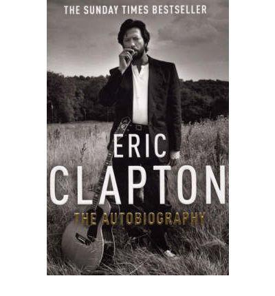 ERIC CLAPTON THE AUTOBIOGRAPHY