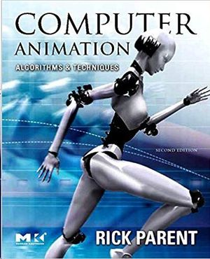 COMPUTERE ANIMATION ALGORITHMS AND TECHNIQUES 2ND EDITION