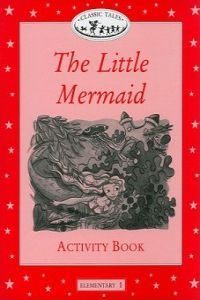CLASSIC TALES ELEM 1 LITTLE MERMAID AB