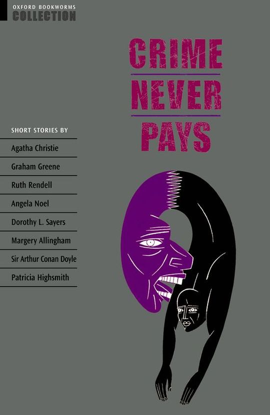 OXFORD BOOKWORMS COLLECTION: CRIME NEVER PAYS