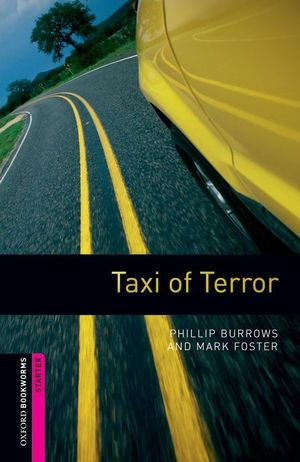 OXFORD BOOKWORMS. STARTER: TAXI OF TERROR EDITION 08