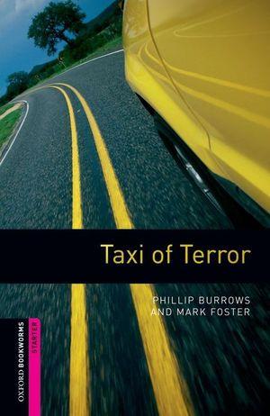 OXFORD BOOKWORMS. STARTER: TAXI OF TERROR EDITION 08