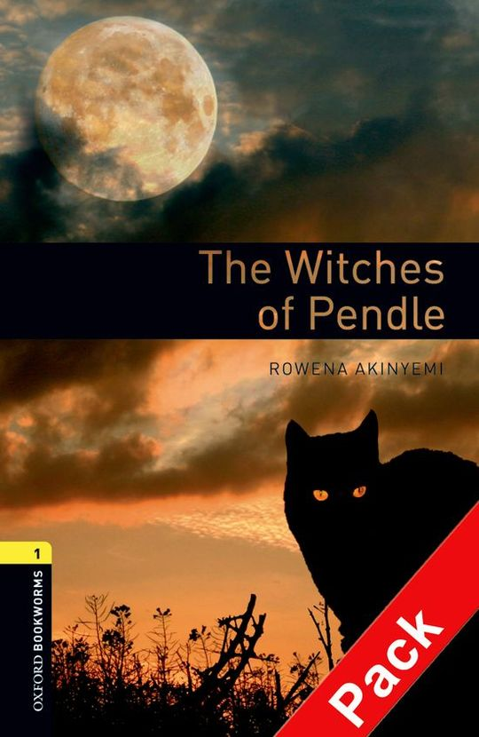 OXFORD BOOKWORMS. STAGE 1: THE WITCHES OF PENDLE. CD PACK EDITION 08