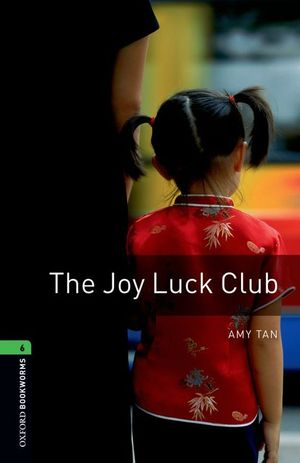 OXFORD BOOKWORMS 6. THE JOY LUCK CLUB
