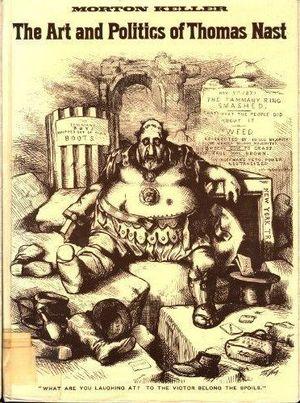 THE ART AND POLITICS OF THOMAS NAST