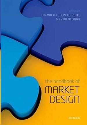 HANDBOOK OF MARKET DESIGN