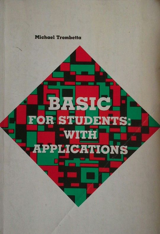 BASIC FOR STUDENTS: WITH APPLICATIONS