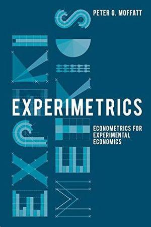EXPERIMETRICS : ECONOMETRICS FOR EXPERIMENTAL ECONOMICS