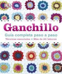 GANCHILLO. GUIA COMPLETA PASO A PASO