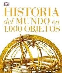 HISTORIA DEL MUNDO EN 1000 OBJETOS