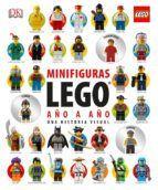 LEGO MINIFIGURAS AÑO A AÑO. UNA HISTORIA VISUAL