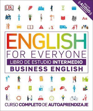 ENGLISH FOR EVERYONE. BUSINESS ENGLISH. LIBRO DE ESTUDIO INTERMEDIO