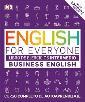 ENGLISH FOR EVERYONE. BUSINESS ENGLISH. LIBRO DE EJERCICIOS INTERMEDIO