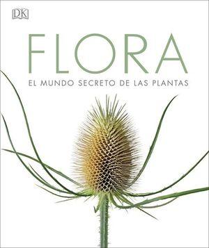 FLORA. EL MUNDO SECRETO DE LAS PLANTAS