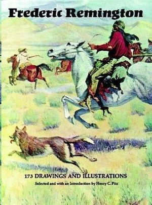 FREDERIC REMINGTON: 173 DRAWINGS AND ILLUSTRATIONS