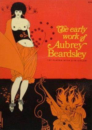 THE EARLY WORK OF AUBREY BEARDSLEY - 157 PLATES WITH 2 IN COLOR