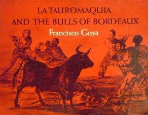 LA TAUROMAQUIA AND THE BULLS OF BORDEAUX