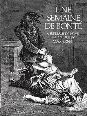 UNE SEMAINE DE BONTÉ - A SURREALISTIC NOVEL IN COLLAGE