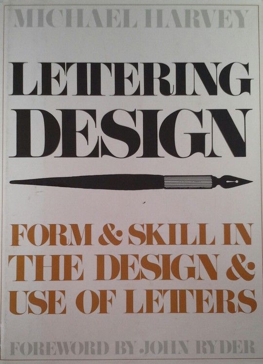 LETTERING DESIGN. FORM AND SKILL IN THE DESIGN AND USE OF LETTERS