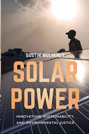 SOLAR POWER: INNOVATION, SUSTAINABILITY AND ENVIRONMENTAL JUSTICE