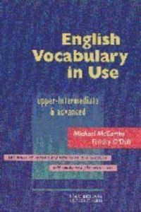 ENGLISH VOCABULARY IN USE ( UPPER - INTERMEDIATE & ADVANCED ) **CAMBRI