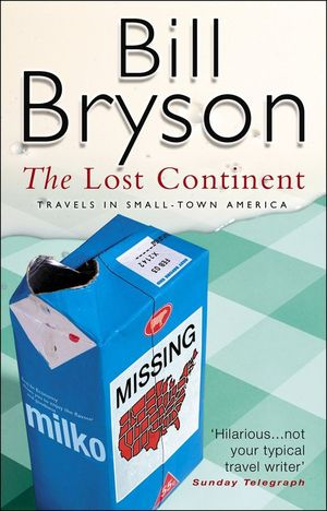 THE LOST CONTINENT - TRAVELS IN SMALL-TOWN AMERICA