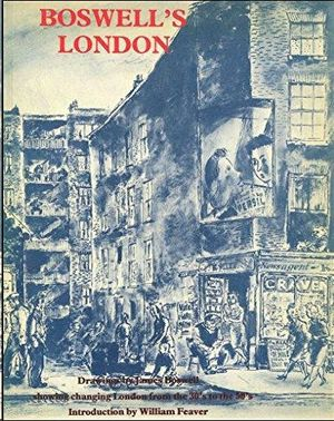 BOSWELL'S LONDON - DRAWINGS BY JAMES BOSWELL SHOWING CHANGING LONDON FROM THE THIRTIES TO THE FIFTIES