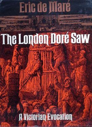 THE LONDON DORÉ SAW: A VICTORIAN EVOCATION