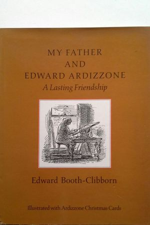 MY FATHER AND EDWARD ARDIZZONE - A LASTING FRIENDSHIP