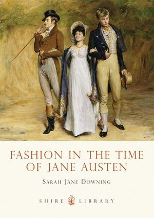FASHION AT THE TIME OF JANE AUSTEN