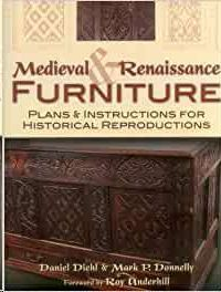 MEDIEVAL & RENAISSANCE FURNITURE: PLANS & INSTRUCTIONS FOR HISTORICAL REPRODUCTIONS