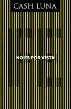 NO ES POR VISTA