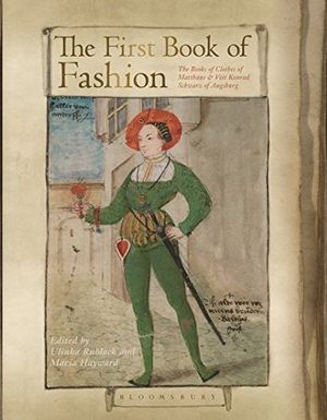 THE FIRST BOOK OF FASHION: THE BOOK OF CLOTHES OF MATTHAEUS AND VEIT KONRAD SCHW