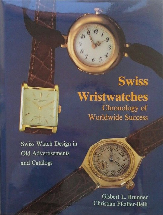 SWISS WRISTWATCHES CHRONOLOGY OF WORLDWIDE SUCCESS