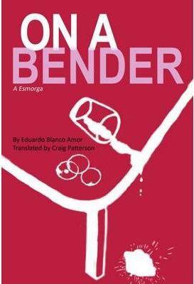 ON A BENDER (A ESMORGA)