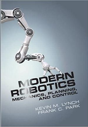 MODERN ROBOTICS. MECHANICS, PLANNING, AND CONTROL.