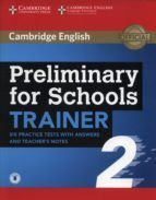 PRELIMINARY FOR SCHOOLS TRAINER 2 (+ KEY)